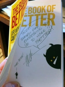 "Picture of Chuck's autograph in my copy of ""The Book of Better"""