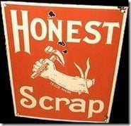 "Image of a sign that says ""Honest Scrap"""